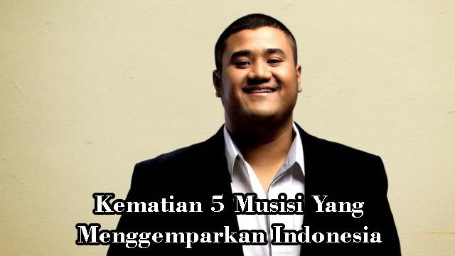 Kematian 5 Musisi Yang Menggemparkan Indonesia